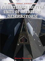 F-117 Stealth Fighter Units of Operation Desert Storm Osprey Books