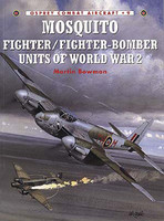 Mosquito Fighter/Fighter Bomber Units of WWII Osprey Books