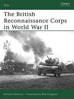 Elite The British Reconnaissance Corps in WWII Osprey Books