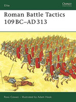 Elite Roman Battle Tactics 109BC-AD313 Osprey Books