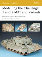 Osprey Modelling the Challenger 1 & 2 MBT & Variants Osprey Books