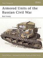 Vanguard  Armored Units of the Russian Civil War - Red Army Osprey Books