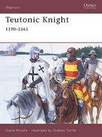 Warrior  Teutonic Knight 1190-1561 Osprey Books