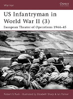 Warrior  US Infantryman in WWII (3) European Theatre of Operations Osprey Books