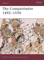 Warrior  The Conquistador 1492-1550 Osprey Books