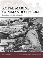 Warrior Royal Marine Commando 1950-1982 - From Korea to the Falklands Osprey