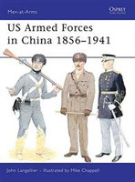 Men at Arms US Armed Forces in China 1856-1941 Osprey Books