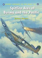 Aircraft of the Aces Spitfire Aces of Burma & The Pacific