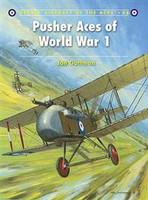 Aircraft of the Aces Pusher Aces of WWI Osprey Books