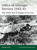 Elite Office of Strategic Services 1942-45 - The WWII Origins of the CIA Osprey