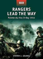 Raid Rangers Lead The Way Pointe-du-Hoc D-Day 1944 Osprey Books