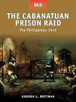 Raid The Cabanatuan Prision Raid - The Philippines 1945 Osprey Books