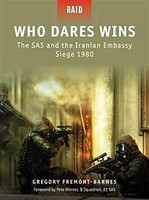 Raid Who Dares Wins - The SAS & The Iranian Embassy Siege 1980 Osprey Books