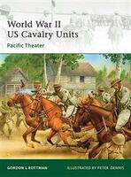 Elite WWII US Cavalry Units - Pacific Theatre Osprey Books