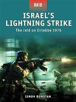 Raid Israels Lightning Strike The Raid on Entebbe 1976 Osprey Books