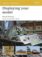 Osprey Modelling: Displaying Your Model Osprey Books