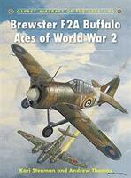 Aircraft of the Aces Brewster F2A Buffalo Aces of WWII Osprey Books