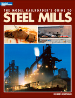 The Model Railroader's Guide to Steel Mills book by Kalmbach