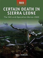 Raid Certain Death in Sierra Leone - The SAS & Operation Barras 2000 Osprey Books
