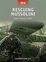 Raid Rescuing Mussolini - Gran Sasso 1943 Osprey Books