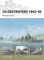 Vanguard US Destroyers 1942-1945 - Wartime Classes Osprey Books