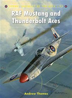 Aircraft of the Aces RAF Mustang & Thunderbolt Aces Osprey Books