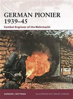 Warrior German Pionier 1939-45 Combat Engineer of the Wehrmacht Osprey Books