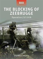 Raid Blocking of Zeebrugge Operation Z-O 1918 Osprey Books