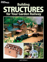 Building Structures for Your Garden Railway Kalmbach