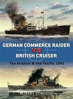 Duel German Commerce Raider vs British Cruiser the Atlantic & the Pacific 1941 Osprey Books