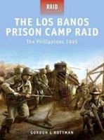 Raid: The Los Banos Prison Camp Raid Philippines 1945 Osprey Books