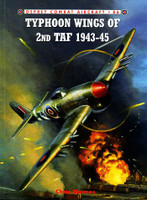 Combat Aircraft: Typhoon Wings of 2nd TAF 1943-45 Osprey Books