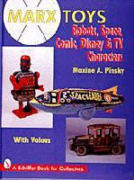 MARX Toys: Robots, Space, Comic, Disney & TV Characters (Hardback) Schiffer
