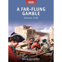 Raid: A Far-Flung Gamble - Havana 1762 Osprey Books