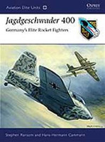 Aviation Elite Jagdgeschwader 400 Germany's Elite Rocket Fighters Osprey Books