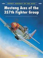 Aircraft of the Aces Mustang Aces of the 357th Fighter Group Osprey Books