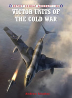 Combat Aircraft: Victor Units of the Cold War Osprey Books