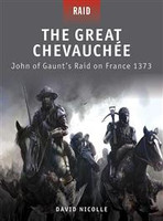 Raid The Great Chevauchee - John of Gaunt's Raid on France 1373 Osprey Books