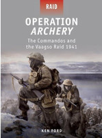 Raid Operation Archery - Commandos & the Vaagso Raid 1941 Osprey Books