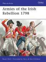 Men at Arms Armies of the Irish Rebellion 1798 Osprey Books