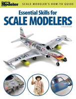 Scale Modeler's How to Guide Essential Skills for Scale Modelers Kalmbach