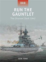 Raid Run the Gauntlet - The Channel Dash 1942 Osprey Books