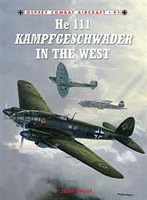 Combat Aircraft He 111 Kampfgeschwader in the West Osprey Books