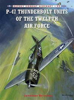 Combat Aircraft P-47 Thunderbolt Units of the 12th Air Force Osprey Books