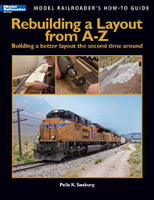 Model Railroader's How to Guide Rebuilding a Layout from A-Z Kalmbach