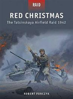 Raid Red Christmas - The Tatsinskaya Airfield Raid 1942 Osprey Books