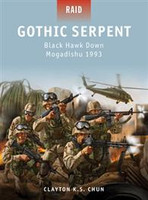 Raid Gothic Serpent - Black Hawk Down Mogadishu 1993 Osprey Books