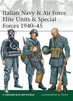 Elite Italian Navy & Air Force Elite Units & Special Forces 1940-45 Osprey Books
