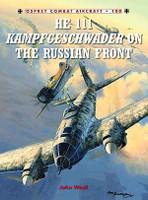 Combat Aircraft: He111 Kampfgeschwader on the Russian Front Osprey Books