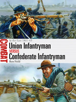 Combat: Union Infantryman vs Confederate Infantryman Eastern Theater 1861-65 Osprey Books
